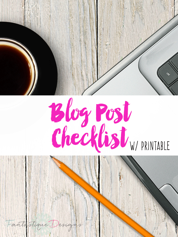 Grab this printable to ensure you've included everything you need in your blog post