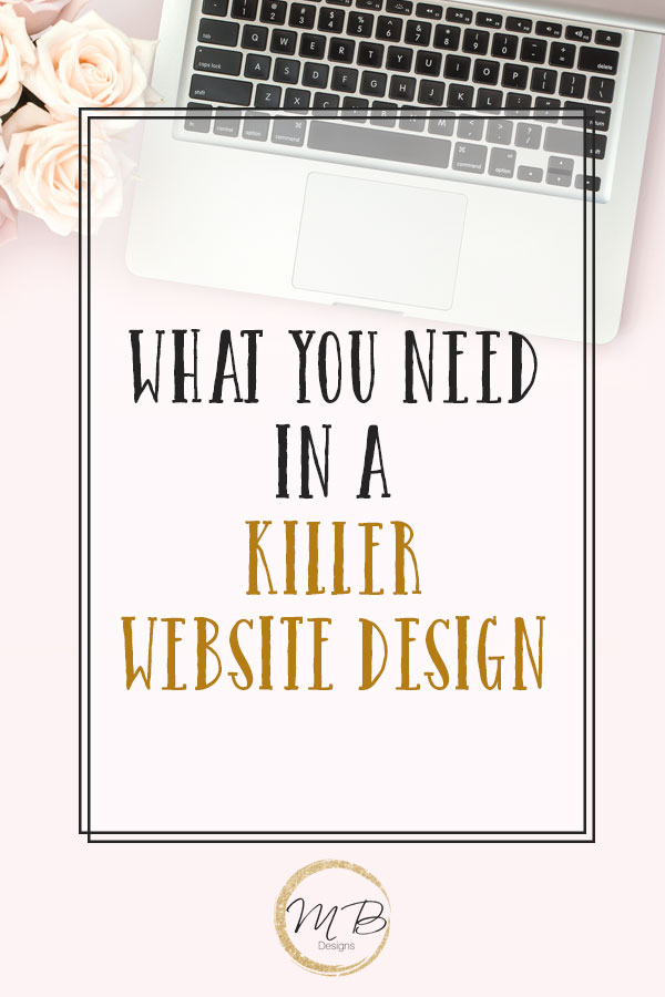 What You Need in a Killer Website Design