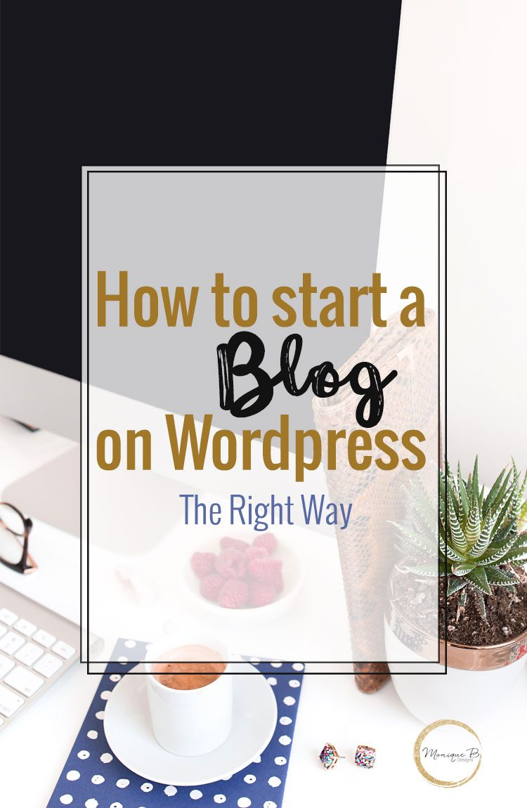 How to Start a Blog on WordPress the Right Way