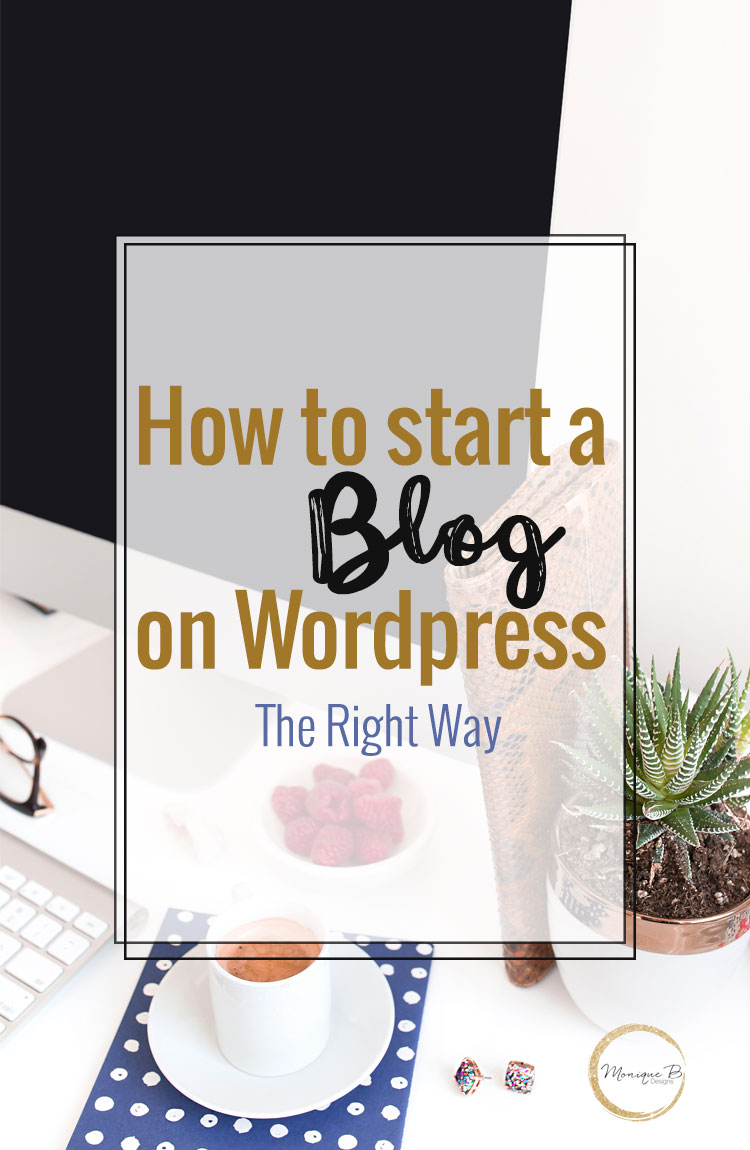 Need help starting a blog - how to start a blog on WordPress the right way gets you going on the right foot so your blog will become a success.