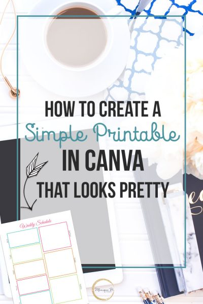 How to Create a Printable in Canva That Looks Pretty - Why yes, you can create your first printable in Canva, it's the perfect way to get readers subscribed to your email list and they'll appreciate the printable you've shared with them.