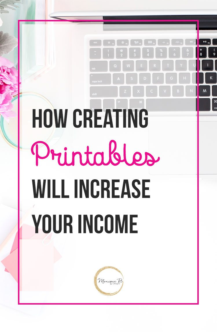 How creating printables will increase your income, grow your email list and give you the freedom to offer the products that you want and that look amazing your readers will gladly give you their email or money when you come out with new products.